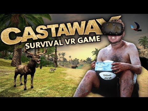 SURVIVE ON A DESERTED ISLAND IN VIRTUAL REALITY! | Castaway VR Gameplay (HTC Vive)