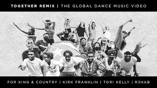 for KING & COUNTRY - TOGETHER R3HAB Remix ft. Kirk Franklin & Tori Kelly [Global Dance Music Video] YouTube Videos