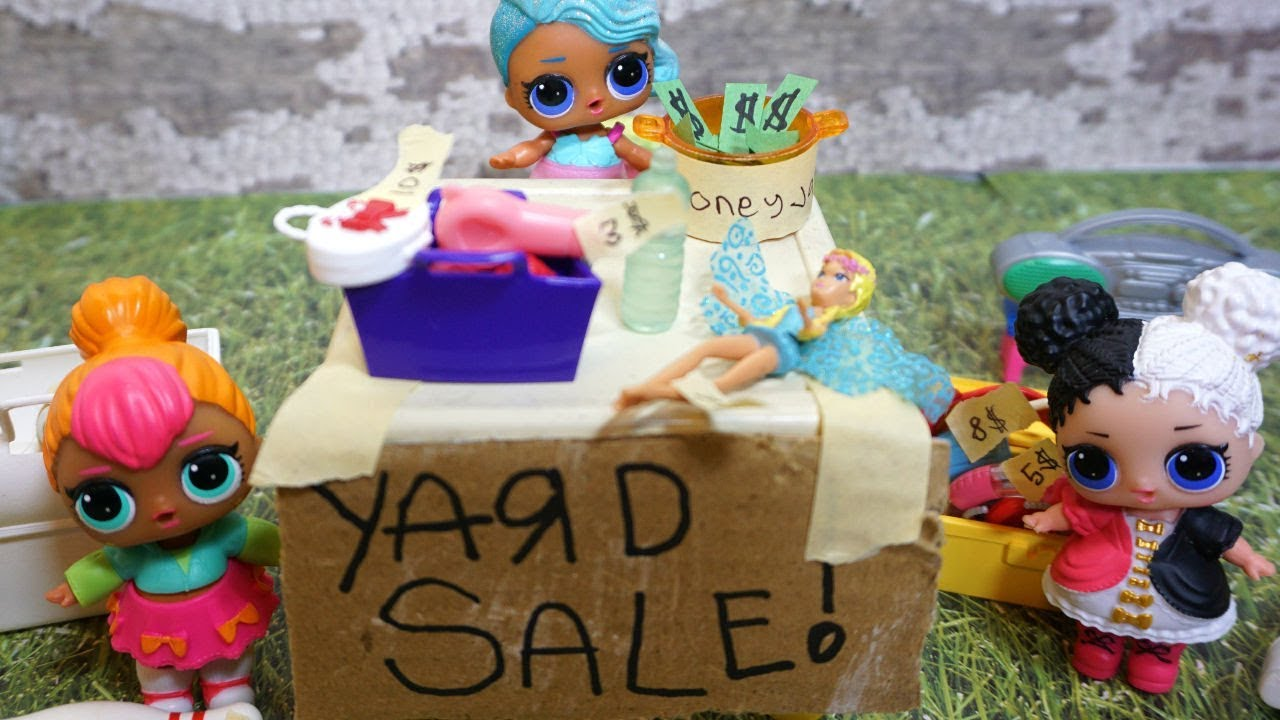 Lol Surprise Dolls Have A Yard Sale To Make Money Youtube