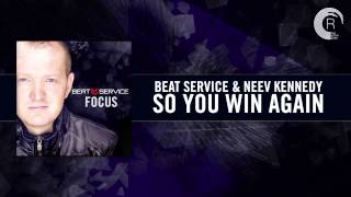 Beat Service & Neev Kennedy -  So You Win Again (Album Preview #10)