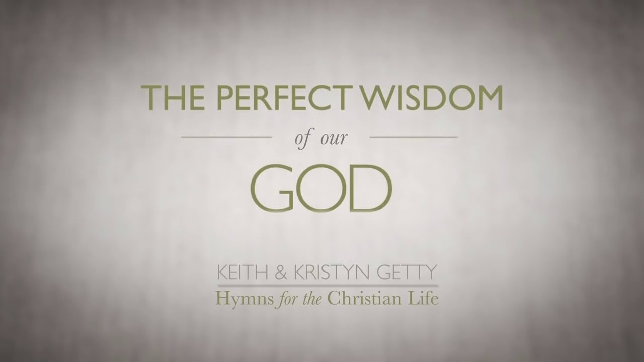 Download Perfect Wisdom of Our God (Official Lyric Video) - Keith & Kristyn Getty
