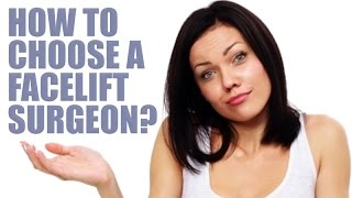 How to choose a facelift surgeon