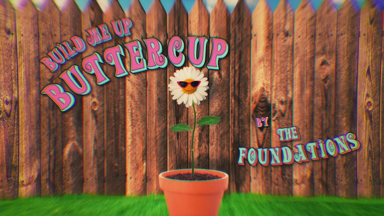 The Foundations - Build Me Up Buttercup (Official Lyrics Video)