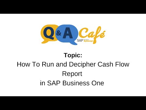 Q&A Café: How To Run and Decipher Cash Flow Report in SAP Business One