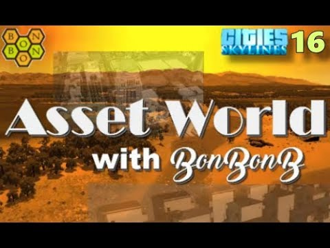 Asset World - A Cities Skylines Let's Play Showcase - #16