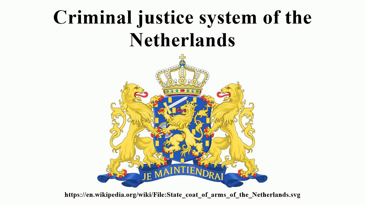 Criminal justice system of the netherlands youtube biocorpaavc Choice Image