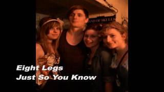 Eight Legs - Just So You Know