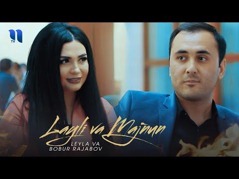 Leyla va Bobur Rajabov - Layli va Majnun (ularning munosabati haqida)