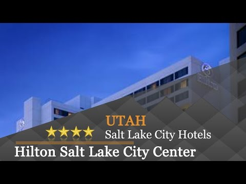 Hilton Salt Lake City Center - Salt Lake City Hotels, Utah