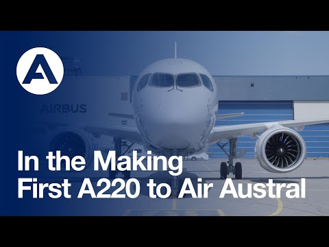 In the Making: First #A220 to Air Austral