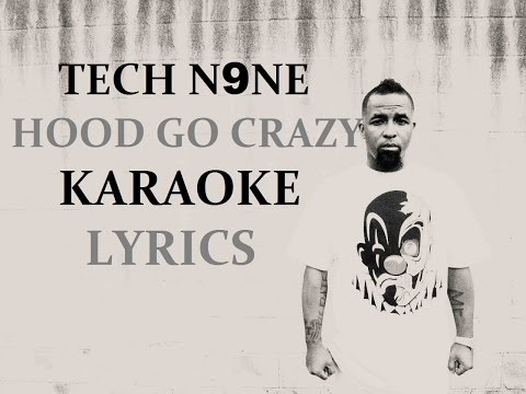 TECH N9NE - HOOD GO CRAZY(feat. 2 CHAINZ & B.O.B) (Karaoke)