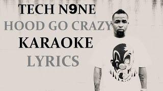 TECH N9NE - HOOD GO CRAZY(feat. 2 CHAINZ & B.O.B) KARAOKE VERSION LYRICS