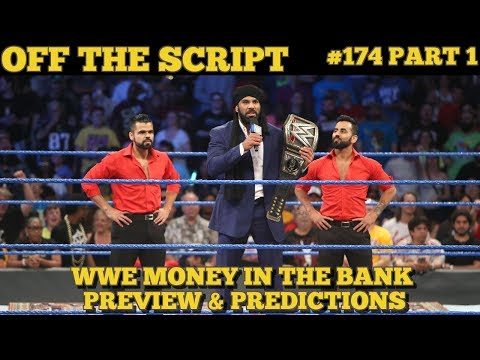 WWE MONEY IN THE BANK 2017 PREVIEW and PREDICTIONS - WWE Off The Script #174 Part 1