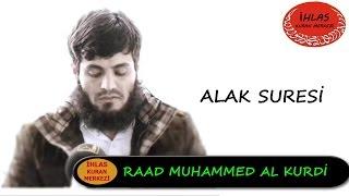 Alak Suresi - Raad Mohammad al Kurdi - رعد محمد الكوردي - Raad al Kurdi