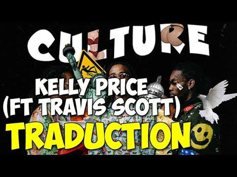 Traduction : Migos - Kelly Price ft Travis Scott