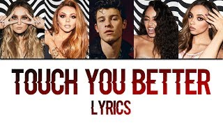 Little Mix x Shawn Mendes - Touch your love (LYRICS)