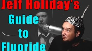 Jeff Holiday's Guide to Fluoride