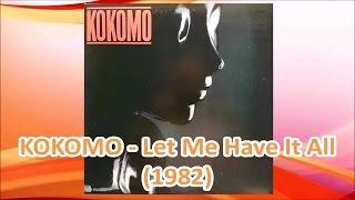 KOKOMO - Let Me Have It All (1982) *Leo Graham