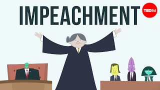 How does impeachment work? - Alex Gendler