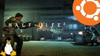 Half Life 2 Deathmatch Gameplay on Ubuntu Linux (Native)