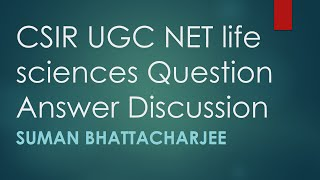CSIR UGC NET life science question paper discussion