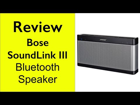 Review Bose SoundLink III Bluetooth Speaker