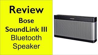 Video Review Bose SoundLink III Bluetooth Speaker download MP3, 3GP, MP4, WEBM, AVI, FLV Juli 2018