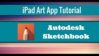 Sketchbook Tutorial 1 – So Complex, Yet So Awesome