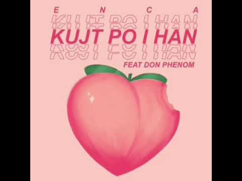 Download Enca feat Don Phenom - Kujt Po I Han (Official Audio)