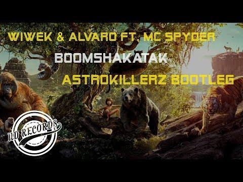 Wiwek & Alvaro ft  MC Spyder - Boomshakatak (Astrokillerz Bootleg)