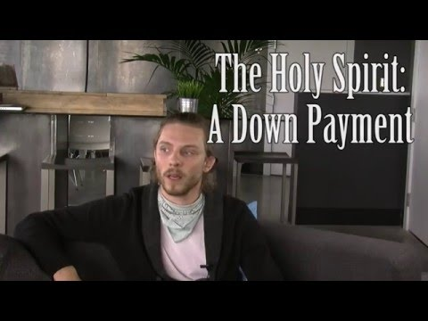 The Holy Spirit: A Down Payment