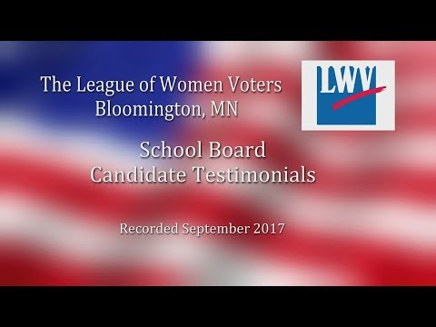 Bloomington League of Women Voters: School Board Candidate Testimonials