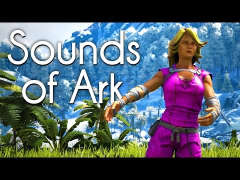 THE SOUNDS OF ARK (Ark: Survival Evolved Song)