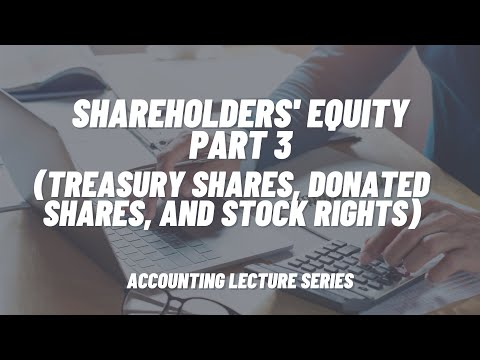Shareholders' Equity Part 3 (Treasury Shares, Donated Shares, and Stock Rights)