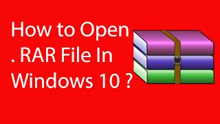 How To Open RAR File in Windows 10 ?