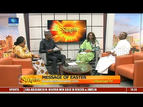 Message Of Easter: Clergy, Analyst Call Out Govt, National Leaders Pt.2 |Sunrise|
