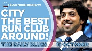 CITY ARE THE BEST RUN CLUB IN ENGLAND! | The Daily Blues | Manchester City
