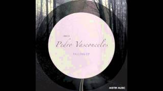 Pedro Vasconcelos - Falling EP (Preview) OUT NOW on Mister Music