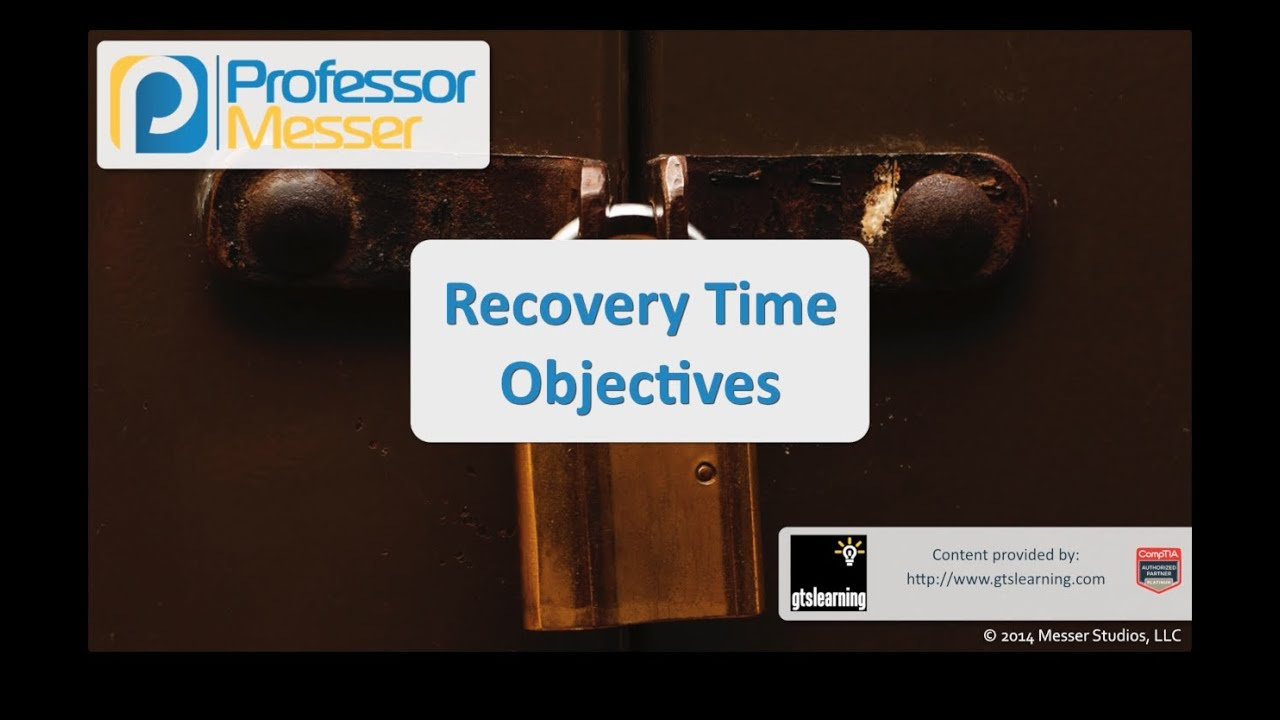 Recovery Time Objectives - CompTIA Security+ SY0-401: 2.1
