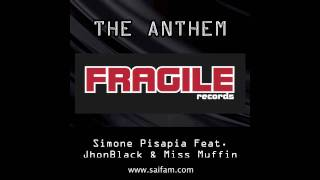 Simone Pisapia Feat. Jhonblack & Miss Muffin - The Anthem