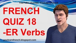 FRENCH QUIZ 18 - TEST French -ER Verbs Conjugation Present tense First group Regular verbs endings