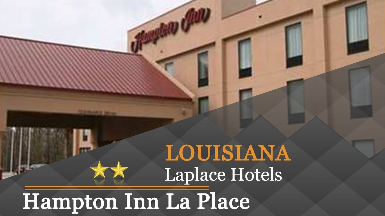 Hampton Inn La Place Laplace Hotels Louisiana