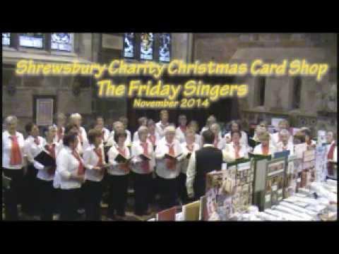 Shrewsbury Charity Card Shop 2014 & The Friday Singers