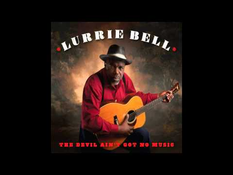 Lurrie Bell - Way Down in the Hole