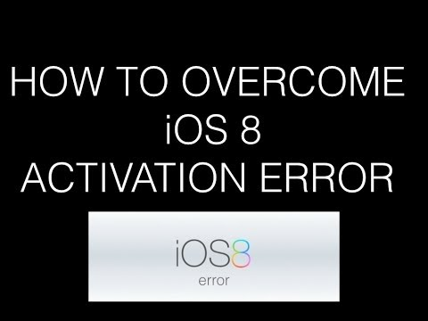 iOS 8 Activation Error - How to overcome iTunes Problem