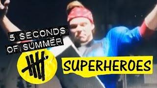 5 Seconds of Summer - Superheroes