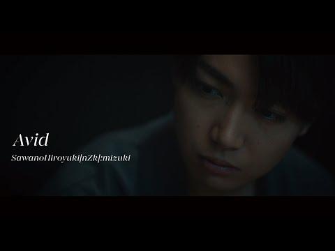 SawanoHiroyuki[nZk]:mizuki『Avid』Music Video / 2021.6.9 on sale