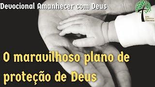 O maravilhoso plano de Proteção de Deus // Amanhecer com Deus // Igreja Presbiteriana Floresta - GV