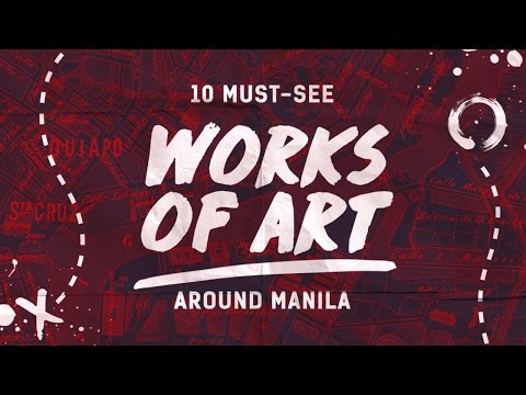 10 Must See Works of Art Around Manila