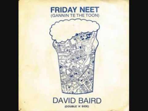DAVID BAIRD - Friday Neet (Gannin' To The Toon)